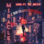 JORD Feat. Vic Brow - Miracle  (Rob Brainstorm Remix)