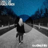 Cable Cat - Ponch Ponch (Original Mix)