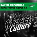Davide Domenella - Some Things About Ya  (Original Mix)