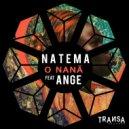 Natema feat. Ange  - O Nanã  (Original Mix)