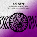 Goldaze - Shown Me Love  (Original Mix)