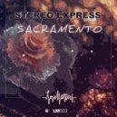 Stereo Express - Sacramento (Original Mix)