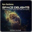 Ilya Santana - Spaced (Original Mix)