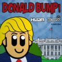 Huda Hudia & DJ30A - Donald Bump! (Original Mix)