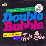 Double Bubble & Kurnel MC - Ridiculous (feat. Kurnel MC) (Original Mix)
