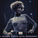 Whitney Houston - I Wanna Dance With Somebody (Zimcerla Remix)