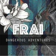 Frai - Dangerous Adventures (Original Mix)