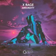 X Rage - Absurdity (Original Mix)