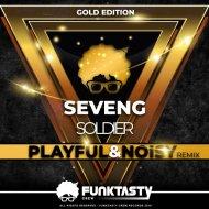 SevenG  - Soldier (Playful & Noisy Remix)