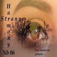 Van Vantiesto present .. - Strange Harmony (Part 06)