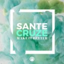 Sante Cruze - Make It Better  (Extended Mix)