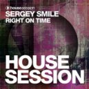 Sergey Smile - Right On Time (Original Mix)