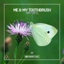 Me & My Toothbrush - Don\'t Say It  (Original Club Mix)