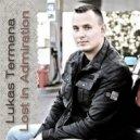 Lukas Termena - Lost in Admiration (Original Mix)