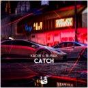 KADIR & BURAK - CATCH (Original mix)