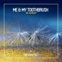 Me & My Toothbrush  - Be Alright  (Original Club Mix)