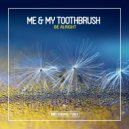 Me & My Toothbrush  - Just a Little  (Original Club Mix)