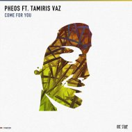PHEOS & Tamiris Vaz - Come For You (feat. Tamiris Vaz) (Original Mix)