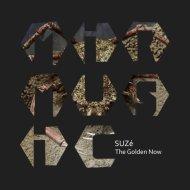 SUZé - The Golden Now (Original Mix)
