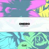 Oneiro - Carnival (Original Mix)