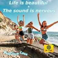 Henrique Cass - Life is Beautiful & The Sound is Nervous (He-Cass Radio)