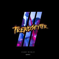 - Hard World (DJ Trendsetter Riddim Remix)