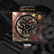 Caique Carvalho - Dancing (Original Mix)