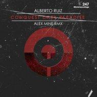 Alberto Ruiz - Conquest Dark Paradise (Alex Mine Remix)