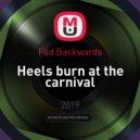 Fad Backwards - Heels burn at the carnival ()