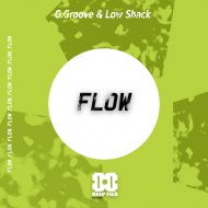 G.Groove & Low Shack - Flow (Original Mix)