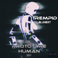 Trempid - Prototype Human (Original Mix)
