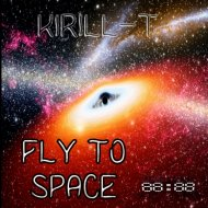 Kirill-T - Fly To Space (Original Mix)