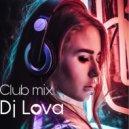 Dj Lova - Club Commertial Mix ()