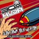 Huda Hudia & DJ30A - Slow Down Your Weapon (Original Mix)