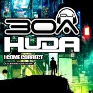 DJ30A & Huda Hudia - I Come Correct (Original Mix)