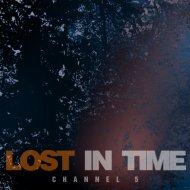 Channel 5 - Lost in Time (Original Mix)