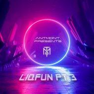 antmont.   - liqfun pt. 3 ()