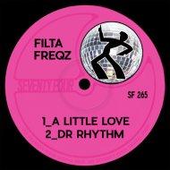 Filta Freqz - A Little Love (Original Mix)