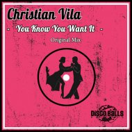 Christian Vila - You Know You Want It (Original Mix)