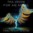 Paul van Dyk - For An Angel (Final Flight Rework)