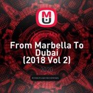 Jordy Max - From Marbella To Dubai (2018 Vol 2)