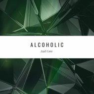 Axel Core - Alcoholic (Original Mix)