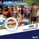 Ray-D - Walking Down the Street (Filta Freqz Remix)