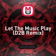 Audiosoulz & Kazadi - Let The Music Play (D2B Remix)