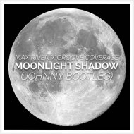 Max Riven & Groove Coverage - Moonlight Shadow (Johnny Bootleg)