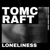 Tomcraft - Loneliness (Marvo Loneliness Remix)