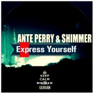 Ante Perry & Shimmer - Express Yourself (UUSVAN Remix)