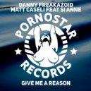 Danny Freakazoid & Matt Caseli feat. Si Anne - Give Me a Reason (Original Club Mix)