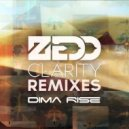 Zedd feat Foxes - Clarity (Dima Rise Remix) ()