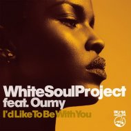 White Soul Projec feat. Oumy - I\'d Like to Be with You (Remix Vocal)